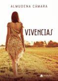 Descarga de libros electrónicos gratuitos para nook VIVENCIAS (Literatura española) de CÁMARA   ALMUDENA PDB PDF
