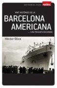 VINT HISTORIES DE LA BARCELONA AMERICANA... I UNA PREGUNTA DESCAR ADA - 9788415267270 - HECTOR OLIVA