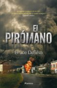EL PIROMANO - 9788415433170 - BRUCE DESILVA
