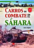 CARROS DE COMBATE EN EL SAHARA - 9788416200870 - LUIS E. TOGORES