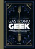 GASTRONOGEEK - 9788416857470 - THIBAUD VILLANOVA