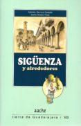 SIGUENZA Y ALREDEDORES - 9788417022570 - ANTONIO HERRERA CASADO