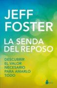LA SENDA DEL REPOSO - 9788417030070 - JEFF FOSTER