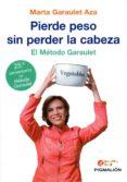 pierde peso sin perderla cabeza: el metodo garaulet-marta garaulet aza-9788417043070
