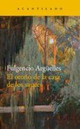 EL OTOÑO DE LA CASA DE LOS SAUCES - 9788417346270 - FULGENCIO ARGÜELLES