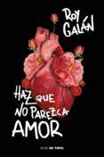 haz que no parezca amor (ebook)-9788417605070