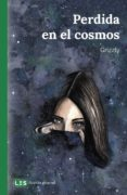 Descargar internet de ebooks PERDIDA EN EL COSMOS iBook PDB CHM 9788417829070 de GRIZZLY