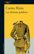 LAS ÚLTIMAS PALABRAS - 9788420430270 - CARME RIERA