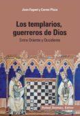 LOS TEMPLARIOS, GUERREROS DE DIOS - 9788423207770 - JOAN FUGUET