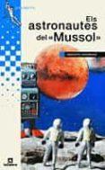 """ELS ASTRONAUTES DEL """"MUSSOL"""" - 9788424681470 - SEBASTIA SORRIBAS ROIG"""