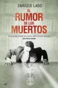 EL RUMOR DE LOS MUERTOS - 9788427041370 - ENRIQUE LASO