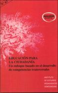 EDUCACION PARA LA CIUDADANIA: UN ENFOQUE BASADO EN EL DESARROLLO DE COMPETENCIAS TRANSVERSALES - 9788427713970 - VV.AA.