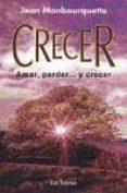 CRECER: AMAR, PERDER    Y CRECER (3ª ED) - 9788429313970 - JEAN MONBOURQUETTE