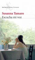 ESCUCHA MI VOZ - 9788432228070 - SUSANNA TAMARO