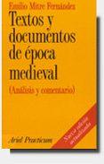 TEXTOS Y DOCUMENTOS DE EPOCA MEDIEVAL (ANALISIS Y COMENTARIO) - 9788434428270 - EMILIO MITRE FERNANDEZ