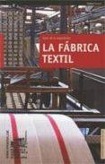 LA FABRICA TEXTIL: GUIA DE LA EXPOSICION - 9788439380870 - VV.AA.