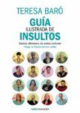 (PE) GUIA ILUSTRADA DE INSULTOS - 9788449329470 - TERESA BARO