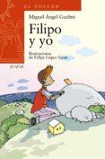 FILIPO Y YO - 9788466793070 - MIGUEL ANGEL GUELMI