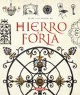 HIERRO Y FORJA: ATLAS ILUSTRADO - 9788467717570 - VV.AA.