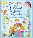poesia para niños: antologia poetica-ana serna vara-9788467761870