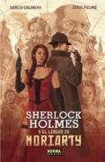 sherlock holmes y el legado de moriarty-sergio colomino-jordi palome-9788467924770