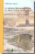 LA ANTIGUA MESOPOTAMIA EN LOS ALBORES DE LA CIVILIZACION - 9788472904170 - GUILLERMO ALGAZE