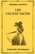 LOS CALICES VACIOS - 9788478392070 - DELMIRA AGUSTINI