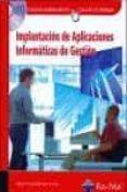 IMPLANTACION DE APLICACIONES INFORMATICAS DE GESTION (GRADO SUPER IOR) - 9788478978670 - MIGUEL ANGEL RIBALLO ARENAS