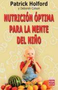 NUTRICION OPTIMA PARA LA MENTE DE UN NIÑO - 9788479279370 - PATRICK HOLFORD