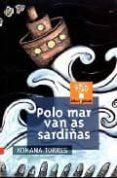 POLO MAR VAN AS SARDIÑAS - 9788482886770 - XOHANA TORRES