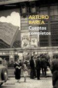 CUENTOS COMPLETOS - 9788483460870 - ARTURO BAREA