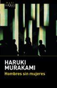HOMBRES SIN MUJERES - 9788490662670 - HARUKI MURAKAMI