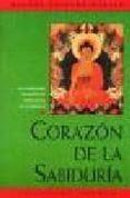 CORAZON DE LA SABIDURIA: LAS ENSEÑANZAS ESENCIALES DE BUDA ACERCA DE LA SABIDURIA (2ª ED.) - 9788492094370 - GUESHE KELSANG GYATSO