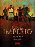 POR EL IMPERIO Nº 1: EL HONOR (2ª ED) - 9788493742270 - L. MERVAN
