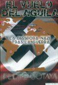 EL VUELO DEL AGUILA - 9788494192470 - FELIPE BOTAYA
