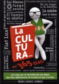 LA CULTURA EN 365 DÍAS - 9788494694370 - PEDRO GOMEZ-CARRIZO
