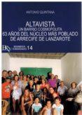 ALTAVISTA UN BARRIO COSMOPOLITA 63 AÑOS DEL NUCLEO MAS POBLADO DE ARRECIFE DE LANZAROTE - 9788494937170 - ANTONIO QUINTANA