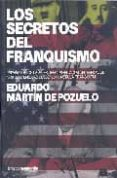 LOS SECRETOS DEL FRANQUISMO - 9788496642270 - EDUARDO MARTIN DE POZUELO
