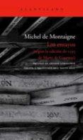 LOS ENSAYOS (SEGÚN LA EDICIÓN DE 1595 DE MARIE DE GOURNAY) - 9788496834170 - MICHEL DE MONTAIGNE