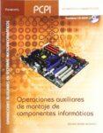 OPERACIONES AUXILIARES DE MONTAJE DE COMPONENTES INFORMATICOS - 9788497327770 - ISIDORO BERRAL MONTERO
