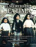 EL SECRETO DE FATIMA:LA HISTORIA OCULTA DE LAS MISTERIOSAS APARICIONES Y LA CONSPIRACION DE LOS JESUITAS - 9788497633970 - JOAQUIM FERNANDES
