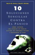 10 SOLUCIONES SENCILLAS PARA EL PANICO: COMO SUPERAR LOS ATAQUES DE PANICO. ALIVIAR LOS SINTOMAS FISICOS Y RECUPERAR TU VIDA - 9788497775670 - MARTIN M. ANTONY