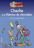 CHARLIE E A FABRICA DE CHOCOLATE - 9788497822770 - ROALD DAHL