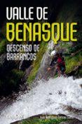 VALLE DE BENASQUE. DESCENSO DE BARRANCOS - 9788498292770 - IVAN RODRIGUEZ-TORICES