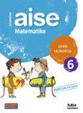 LH 6 OPORRAK AISE MATEMATIKA - 9788498940770 - VV.AA.