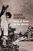 ANTE EL DOLOR DE LOS DEMAS - 9788499082370 - SUSAN SONTAG
