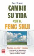 CAMBIE SU VIDA CONEL FENG SHUI: TECNICAS SENCILLAS Y EFICACES - 9788499170770 - KAREN KINGSTON