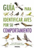 GUIA PARA IDENTIFICAR AVES POR SU COMPORTAMIENTO - 9788499281070 - VV.AA.