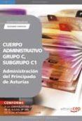 CUERPO ADMINISTRATIVO, GRUPO C, SUBGRUPO C1, DE LA ADMINISTRACION DEL PRINCIPADO DE ASTURIAS. CUESTIONARIOS SEGUNDO EJERCICIO - 9788499372570 - VV.AA.