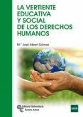 LA VERTIENTE EDUCATIVA Y SOCIAL DE LOS DERECHOS HUMANOS - 9788499611570 - MARIA JOSE ALBERT GOMEZ